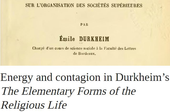 Energy and Contagion in Durkheim's The Elementary Forms of the Religious Life | OUPblog