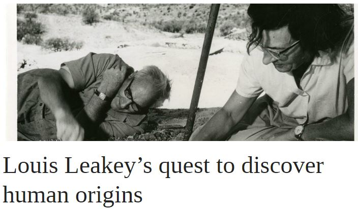 Louis Leakey's quest to discover human origins