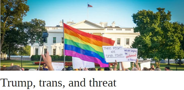 Trump, trans, and threat