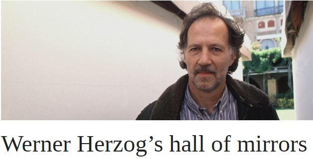 Werner Herzog's hall of mirrors
