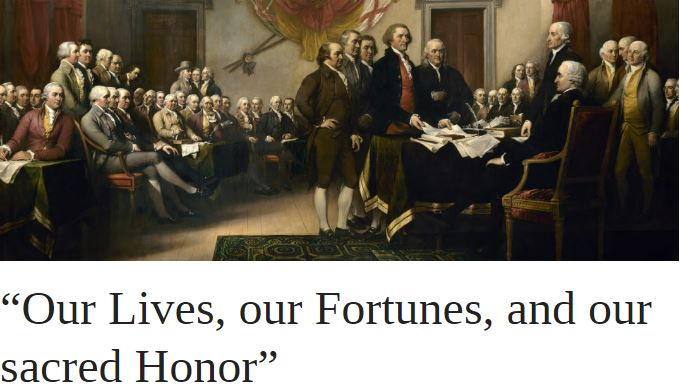"""Our Lives, our Fortunes, and our sacred Honor"" 